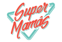 Super Mamás